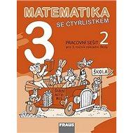 Matematika se Čtyřlístkem 3/2 Pracovní sešit: Pro 3. ročník základní školy - Kniha