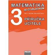 Kniha Matematika se Čtyřlístkem 3 Příručka učitele: Pro 3. ročník základní školy - Kniha