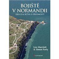 Bojiště v Normandii: Den D a bitva o předmostí - Kniha