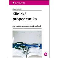 Klinická propedeutika: pro studenty zdravotnických oborů - Kniha