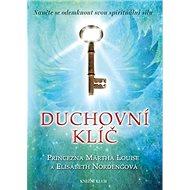 Duchovní klíč: Naučte se odemknout svou spirituální sílu - Kniha