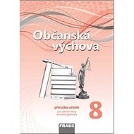 Občanská výchova 8 Příručka učitele: Pro základní školy a víceletá gymnázia - Kniha