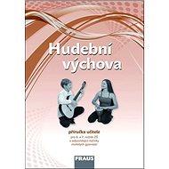 Hudební výchova 6 a 7 Příručka učitele: Pro ZŠ a odpovídající ročníky víceletých gymnázií - Kniha