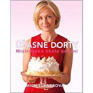 Úžasné dorty: Mistrovská škola pečení - Kniha