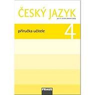 Kniha Český jazyk 4 Příručka učitele: Pro 4. ročník zákaldní školy - Kniha