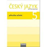 Kniha Český jazyk 5 Příručka učitele: Pro 5. ročník základní školy - Kniha