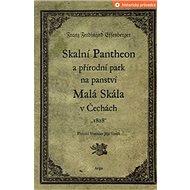 Skalní Pantheon a přírodní park na panství Malá Skála v Čechách - Kniha