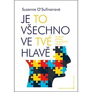 Je to všechno ve tvé hlavě: Skutečné příběhy imaginárních nemocí - Kniha