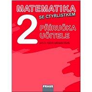 Kniha Matematika se Čtyřlístkem 2 Příručka učitele: Pro 2. ročník základní školy - Kniha