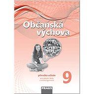 Kniha Občanská výchova 9 Příručka učitele: Pro základní školy a víceletá gymnázia - Kniha