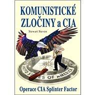 Komunistické zločiny a CIA: Operace CIA Splinter Factor