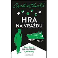 Hra na vraždu: Slavný detektiv Hercule Poirot a jeho případy - Kniha