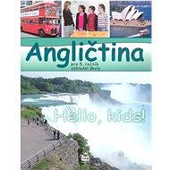 Angličtina pro 5. ročník základní školy Hello, Kids! - Kniha