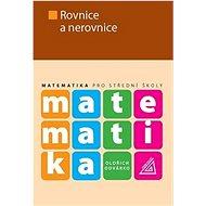Matematika pro střední školy Rovnice a nerovnice - Kniha