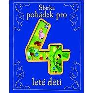 Sbírka pohádek pro 4leté děti - Kniha