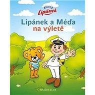 Lipánek a Méďa na výletě - Kniha