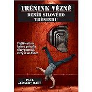 Kniha Trénink vězně Deník silového tréninku