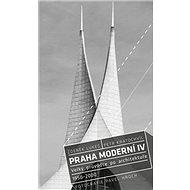 Praha moderní IV.: Velký průvodce po architektuře 1950–2000 - Kniha