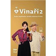Vinaři 2: Podle úspěšného seriálu televize Prima - Kniha