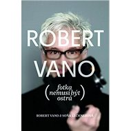Robert Vano Fotka nemusí být ostrá - Kniha