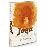 Jóga a duchovní život - Kniha