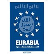 Eurabia: Mýtus nebo realita budoucnosti?