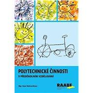 Polytechnické činnosti v předškolním vzdělávání
