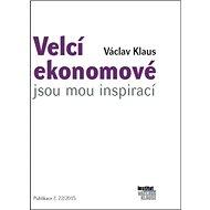 Velcí ekonomové jsou mou inspirací - Kniha