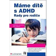 Máme dítě s ADHD: Rady pro rodiče - Kniha