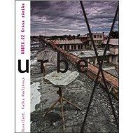 Urbex.cz: Krása Zániku - Kniha