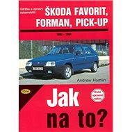 Škoda Favorit, Forman, Pick-up 1989 - 1994: Údržba a opravy  automobilů č. 37
