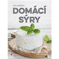 Domácí sýry: Návody na výrobu a zajímavé recepty - naše i zahraniční - Kniha