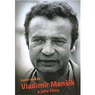 Vladimír Menšík a jeho filmy - Kniha