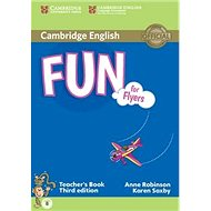 Fun for Flyers Teacher's Book: Third edition; with audio - Kniha