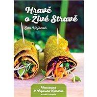 Hravě o živé stravě: Vitariánská a veganská kuchařka pro děti a dospělé - Kniha