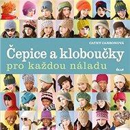 Čepice a kloboučky pro každou náladu - Kniha
