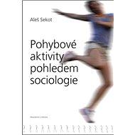 Pohybové aktivity pohledem sociologie - Kniha