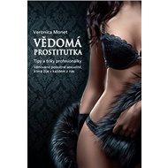 Vědomá prostitutka: Tipy a triky profesionálky - Kniha