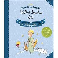 Malý princ Velká kniha her: Nakresli mi beránka - Kniha