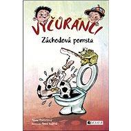 Vyčůránci Záchodová pomsta