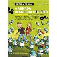 Nick a Tesla a armáda běsnících robotů - Kniha