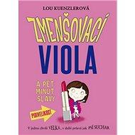 Zmenšovací Viola a pět minut slávy - Kniha