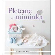 Pleteme pro miminka - Kniha