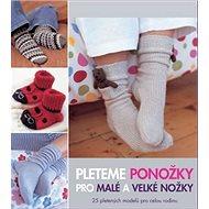 Pleteme ponožky pro malé a velké nožky - Kniha