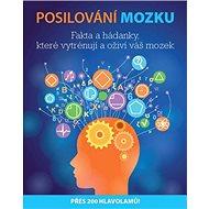 Posilování mozku: Fakta a hádanky, které vytrénují a oživí váš mozek - Kniha