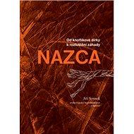 Od knoflíkové dírky k rozluštění záhady NAZCA - Kniha