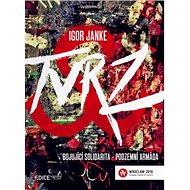 TVRZ Bojující solidarita - podzemní armáda - Kniha