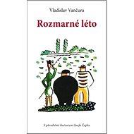 Rozmarné léto: S původními ilustracemi Josefa Čapka - Kniha