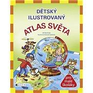 Dětský ilustrovaný atlas světa: pro malé školáky - Kniha
