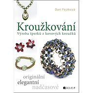 Kroužkování: Výroba šperků z kovových kroužků - Kniha